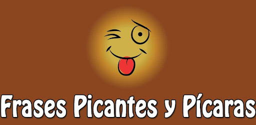 Frases Picantes Y Picaras Apps On Google Play