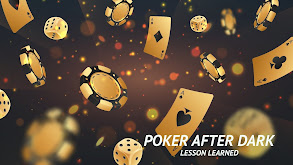 Poker After Dark: Lesson Learned thumbnail