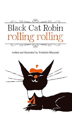 BlackCat Robin Rolling Rolling