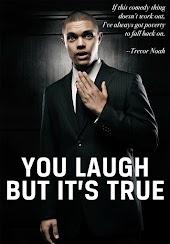You Laugh But It's True