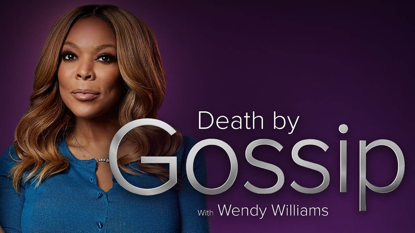 Watch Death by Gossip With Wendy Williams live