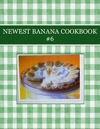 NEWEST BANANA COOKBOOK #6