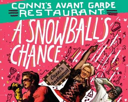 Conni's Avant Garde Restaurant: A Snowball's Chance
