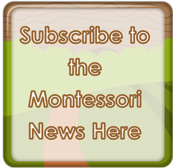 Subscribe to the Montessori News Here for access to free password protected pages!