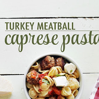 Turkey Meatball Caprese Pasta