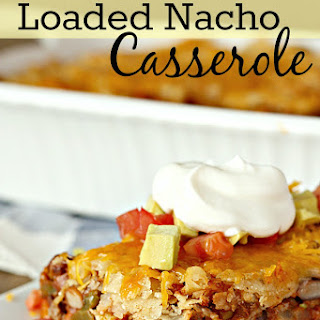 Loaded Nacho Casserole