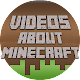 Download Videos about Minecraft For PC Windows and Mac