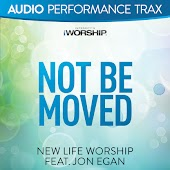 Not Be Moved (feat. Jon Egan) [Audio Performance Trax]