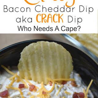 "Classy Bacon Cheddar Dip a.k.a. ""Crack Dip""."