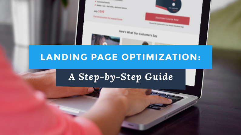 Landing Page Optimization: A Step-by-Step Guide