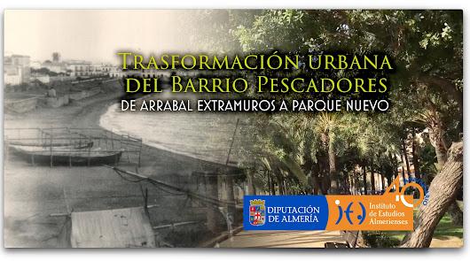 Un documental sobre la transformación urbana del Barrio de Pescadores de Almería