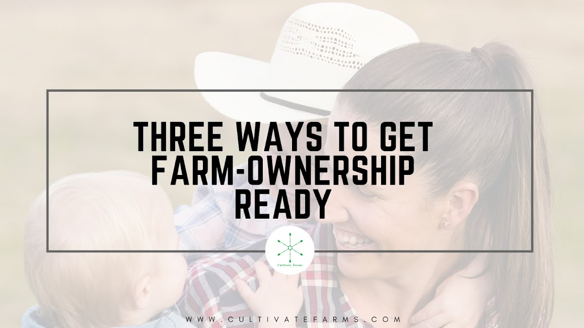 Three ways to get farm-ownership ready