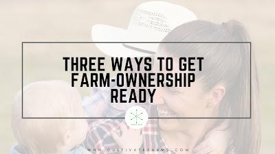 Three ways to get farm-ownership ready