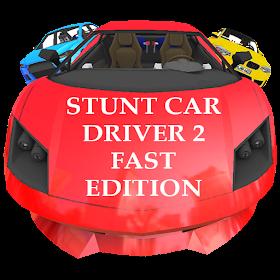 Stunt Car Driver 2 Fast