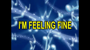 Image result for I'm feeling fine