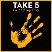 Take 5 - Best Of Jay Frog