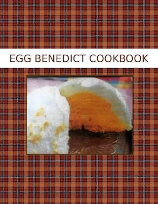 EGG BENEDICT COOKBOOK