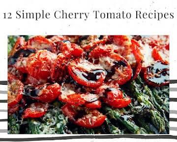 12 Simple Cherry Tomato Recipes