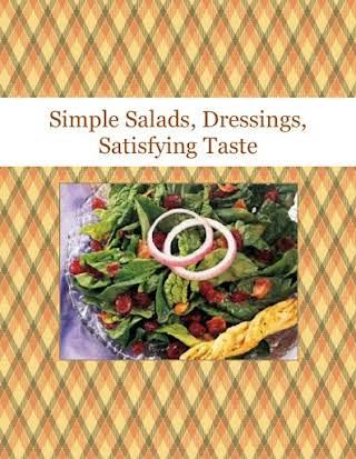 Simple Salads, Dressings, Satisfying Taste