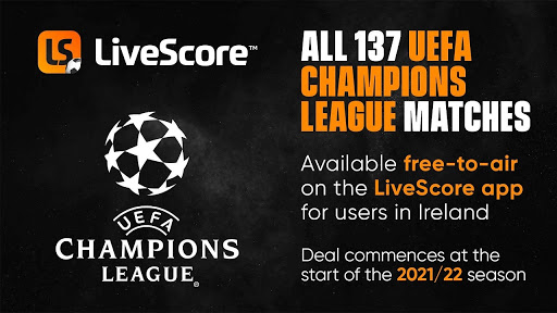 LiveScore to stream every Champions League game to app users in Ireland for FREE