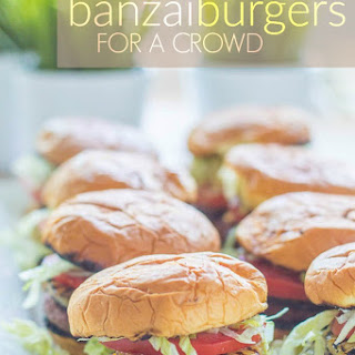 Banzai Burgers for a Crowd