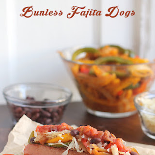 Bunless Fajita Dogs.