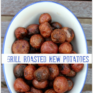 Grill Roasted New Potatoes.