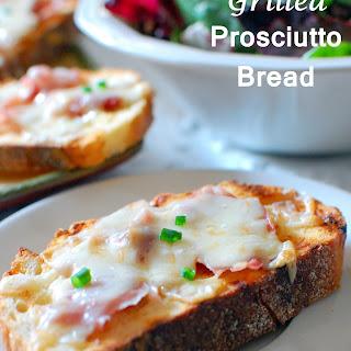 Grilled Prosciutto Bread