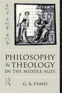 PHILOSOPHY & THEOLOGY IN THE MIDDLE AGES