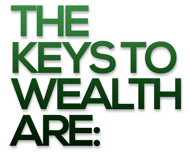 The Keys to Wealth Are