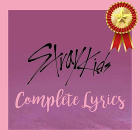 Complete Stray Kids Lyrics