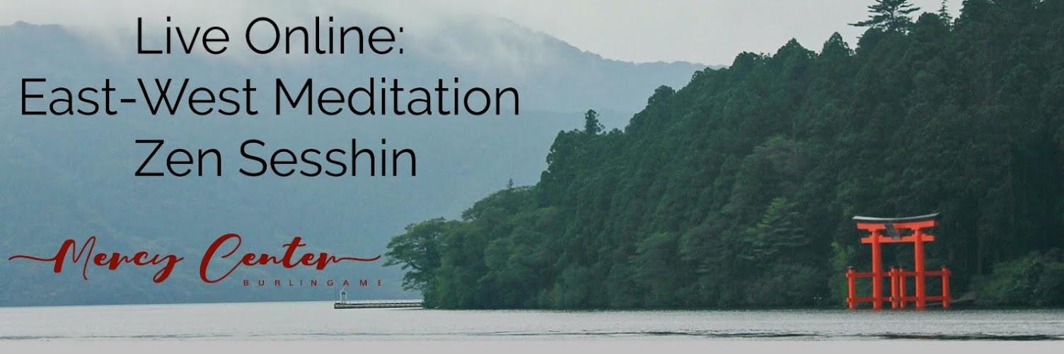 Live Online East-West Meditation Zen Sesshin Weekend