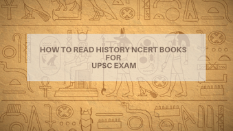 How to read History Ncert Books for UPSC Exam