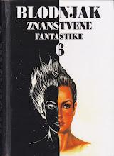 Photo: Blodnjak znanstvene fantastike 6: izbor slovenske in prevedene znanstvenofantastične in fantastične proze (2004, ur. Bojan Meserko)