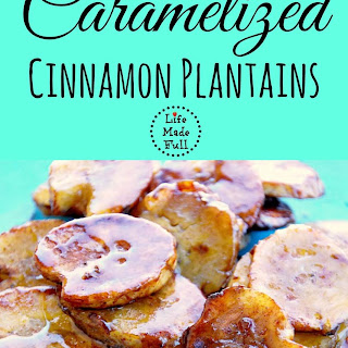 Caramelized Cinnamon Plantains.