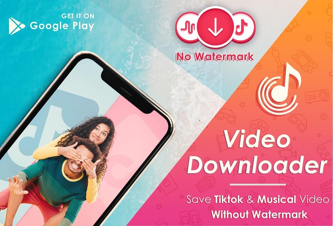 Video Downloader For Tik Tok(No Watermark) – (Android Ứng dụng) — AppAgg