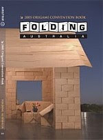 Photo: Folding Australia 2005 Origami Convention Book paperback144 pp 21 cm x 14.5 cm (A5) ISBN 0975746308