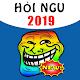 Hỏi Ngu 2019 - Hoi Ngu Đố Vui Hại Não