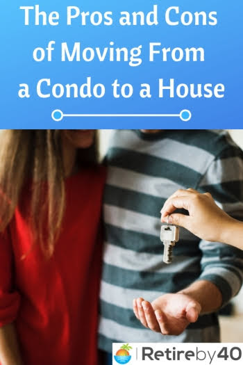 Pros and Cons of moving from a condo to a house
