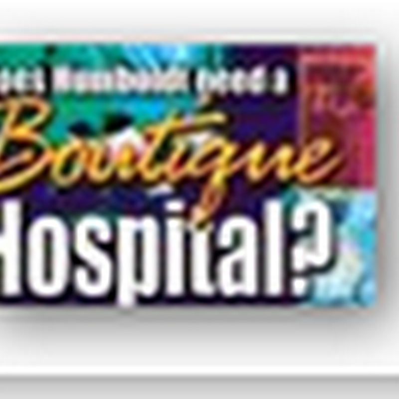 Crackdown on boutique hospitals?