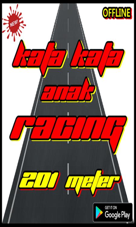 Kata Kata Anak Racing 201 Meter Android Aplicaciones
