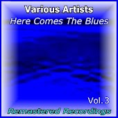 Here Comes the Blues Vol. 3
