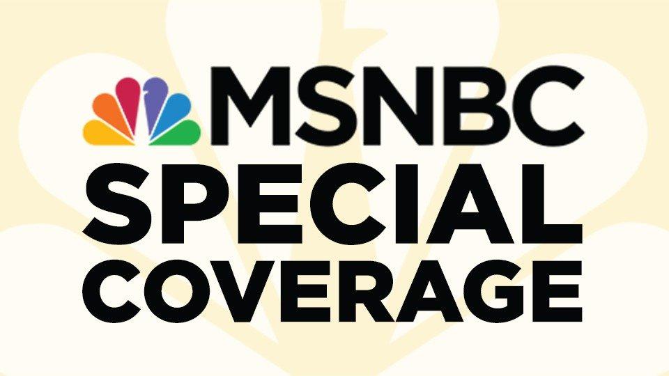 MSNBC Special Coverage