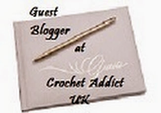 Crochet Addict UK Guest Blogger