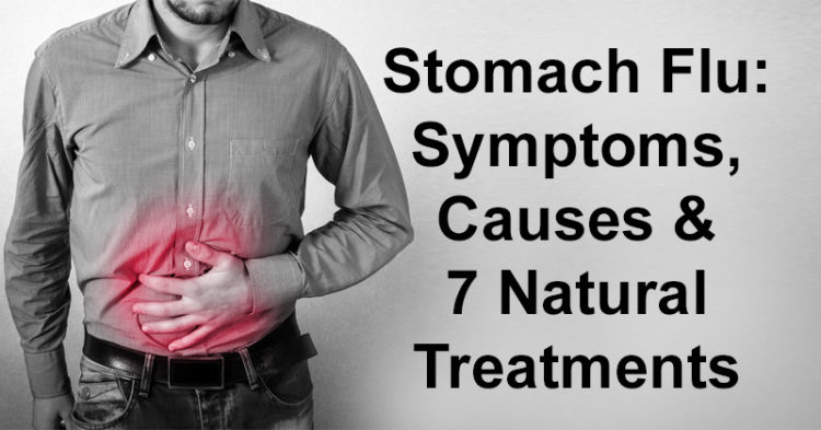 Stomach Flu: Symptoms, Causes & 7 Natural Treatments