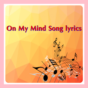 How to install On My Mind Song lyrics lastet apk for bluestacks