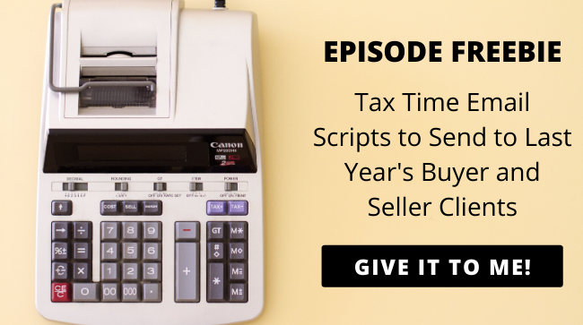 Click Here to Download Our Tax Time Email Scripts to Send to Last Year's Buyer and Seller Clients
