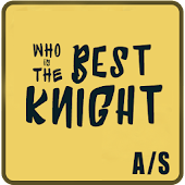 Who is the Best Knight?