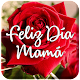 Feliz Día Mamá 2020 Download for PC Windows 10/8/7