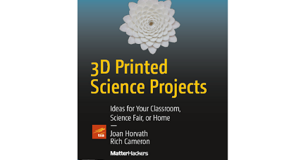 3D Printed Science Projects - Paperback Book